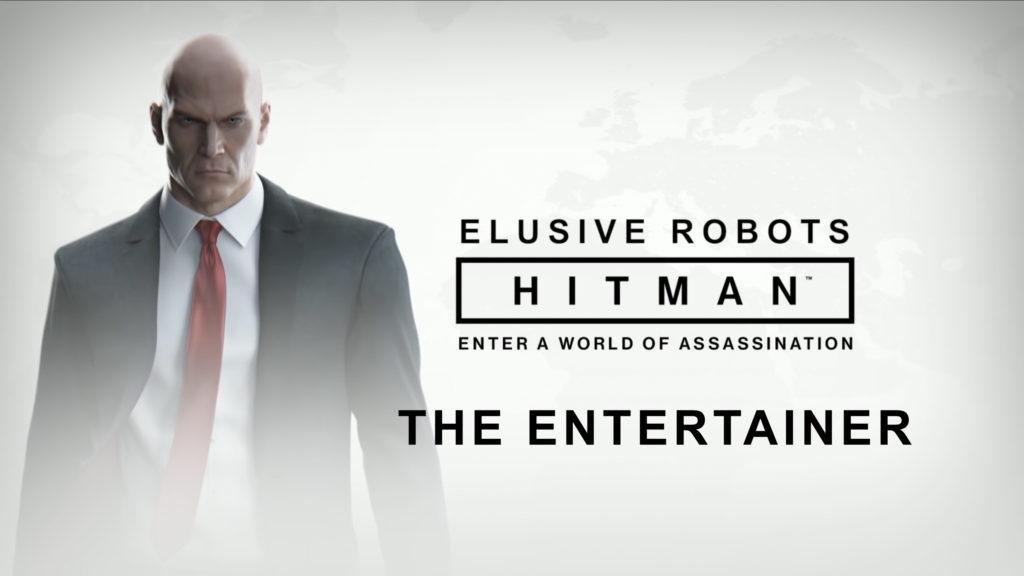 Elusive Robots - Hitman Elusive Target: The Entertainer