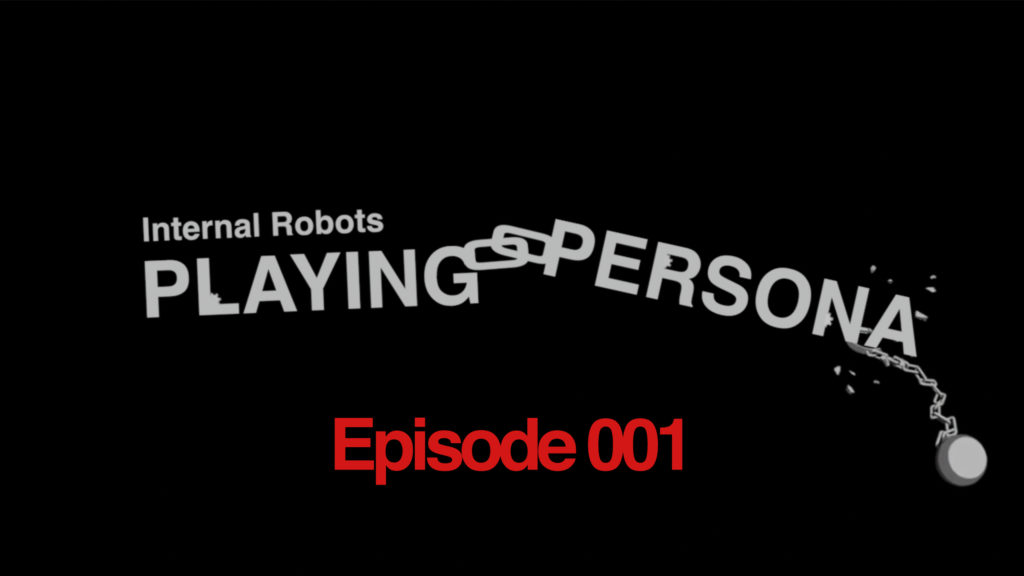 Playing Persona: Episode 001