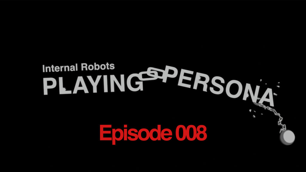 Playing Persona: Episode 008