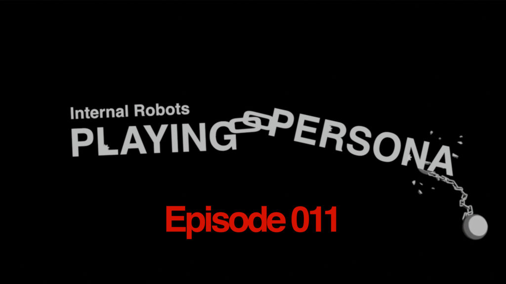 Playing Persona: Episode 011
