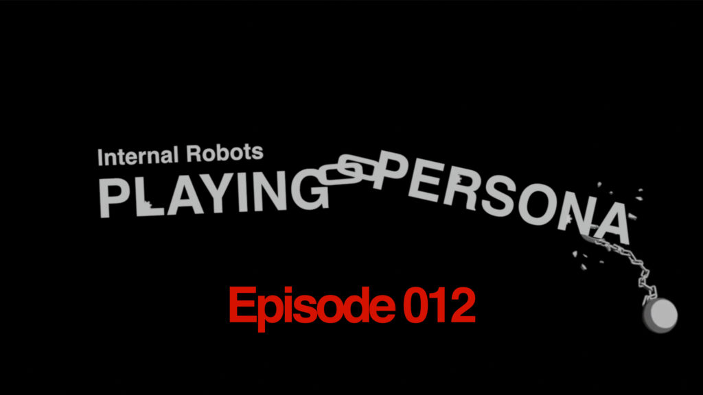 Playing Persona: Episode 012