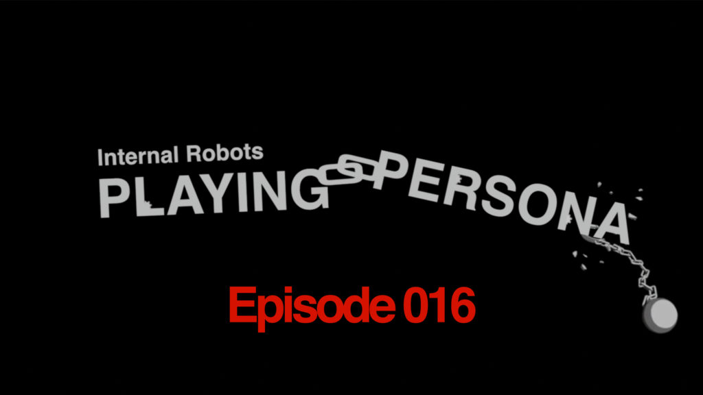Playing Persona: Episode 016