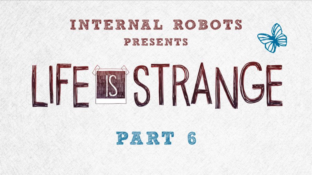 Life Is Strange – Part 06