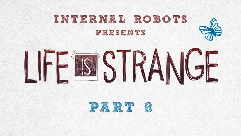 Life Is Strange – Part 08