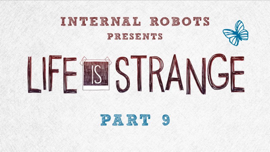 Life Is Strange – Part 09