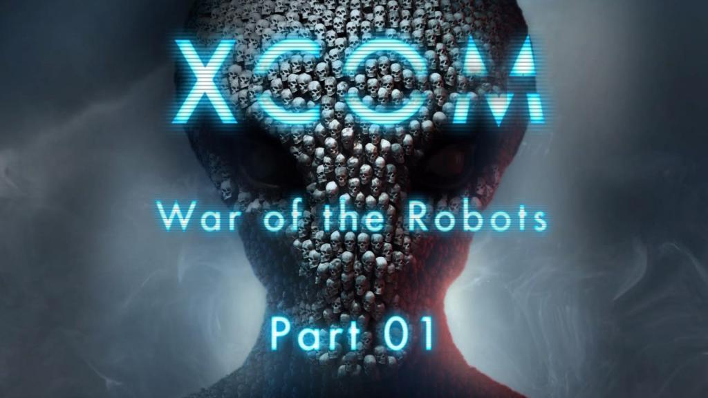 XCOM: War of the Robots - Part 1