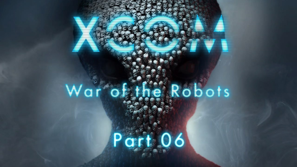 XCOM: War of the Robots - Part 6