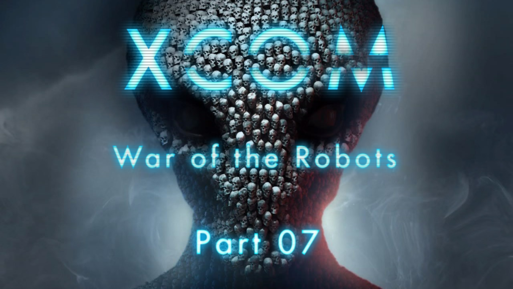 XCOM: War of the Robots - Part 7