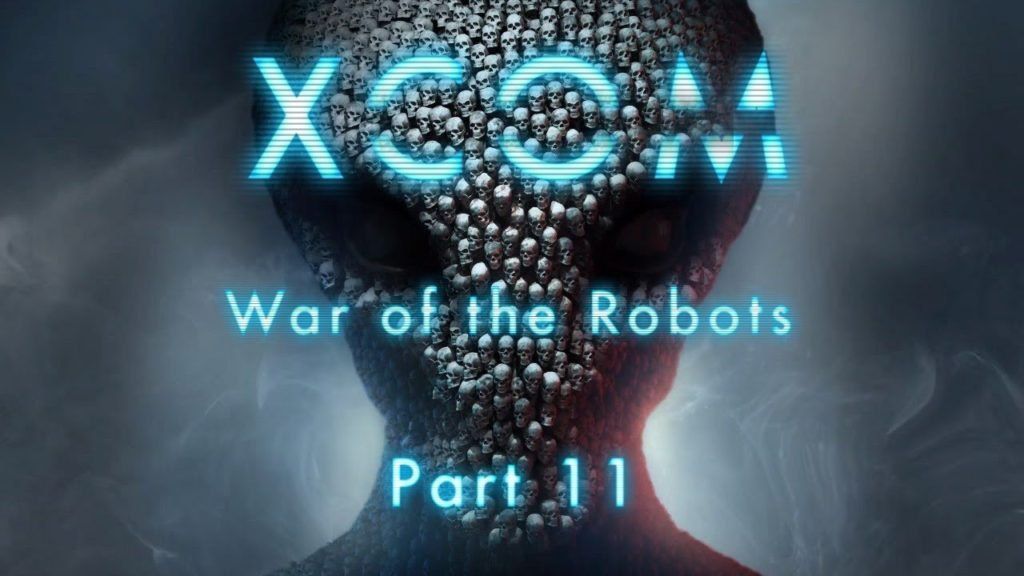 XCOM: War of the Robots - Part 11