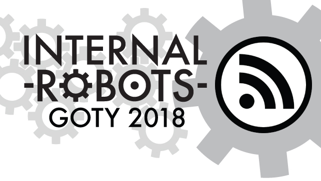 Game of the Year Awards 2018 – Part 2 – Internal Robots