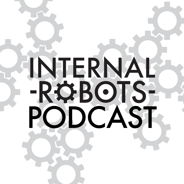 Internal Robots Podcast